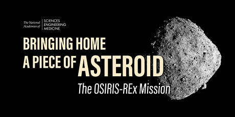 PUBLIC LECTURE - Bringing Home a Piece of Asteroid: The OSIRIS-REx Mission tickets