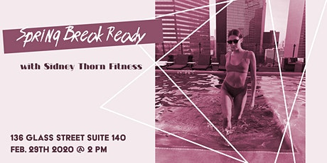 #springbreakready Workout Event! with Sidney Thorn Fitness tickets