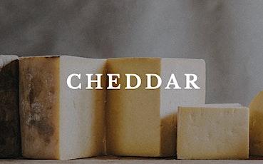Cheese 201: Cheddaring, Cheddar and Cheesy British History tickets