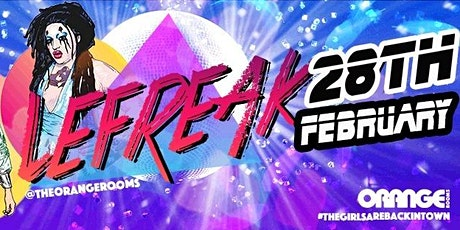 Le Freak // Disco & Drags the return // 28th Feb 2020 tickets