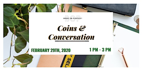 Broke on Purpose® Coins and Conversation tickets