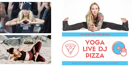 Live DJ, Yoga, and PIZZA for 1/2 WAY to the Mala