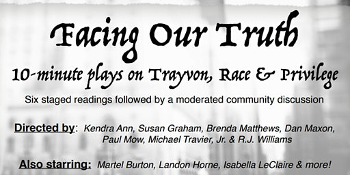 Facing Our Truth: 10-minute plays on Trayvon, Race & Privilege