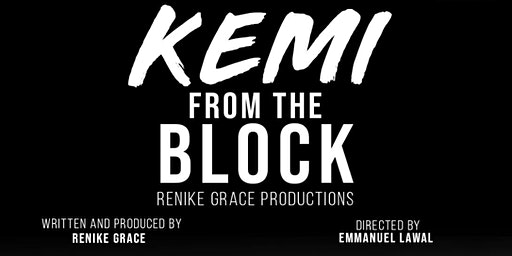 KEMI FROM THE BLOCK: Stage Play