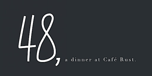 48, A Dinner At Cafe Rust