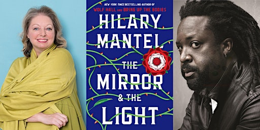 Hilary Mantel presents The Mirror & the Light, with Marlon James