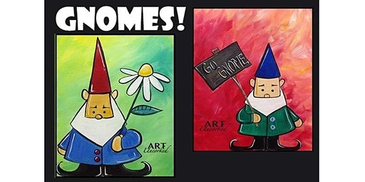 18 and over -  GNOMES!  (02-21-2020 starts at 6:00 PM)