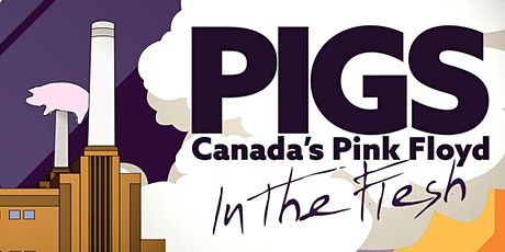 PIGS: Canada's Pink Floyd - In The Flesh Tour tickets