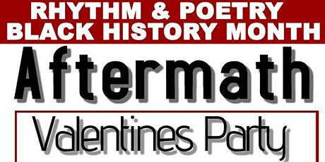 Valentines Aftermath Rhythm and Poetry / FEB 27th tickets