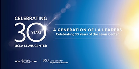 A Generation of LA Leaders: Celebrating 30 Years of the Lewis Center tickets