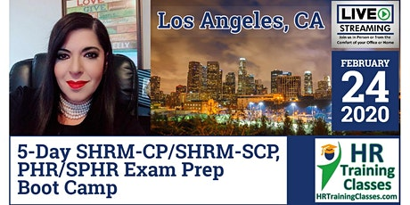 5 Day PHR, SPHR, SHRM-CP and SHRM-SCP Exam Prep Boot Camp in Los Angeles tickets