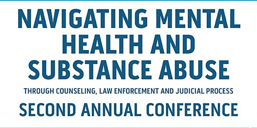 Navigating Mental Health and Substance Abuse through Counseling, Law Enforcement and Judicial Process