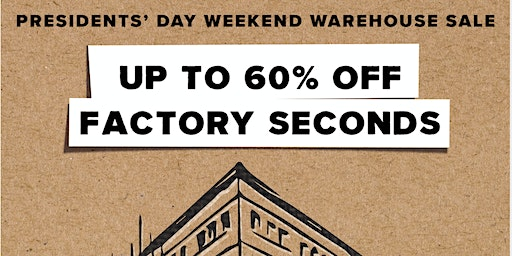 President's Day Weekend Warehouse Sale