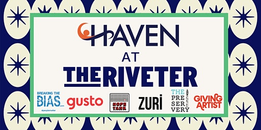 Come Together: HAVEN At The Riveter Denver
