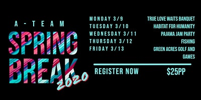 A-Team Spring Break 2020
