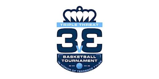 Triple Threat 3v3 In Honor of Terrence Tyler