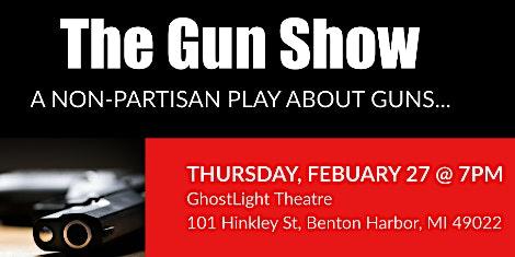 The Gun Show - a non-partisan play about guns