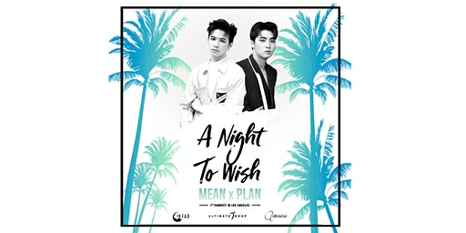 A Night To Wish: MEANxPLAN 1st Fan Meeting in Los Angeles