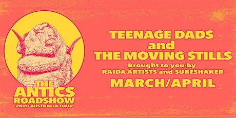 Teenage Dads & The Moving Stills tickets