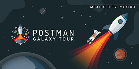 Postman Galaxy Tour: Mexico City tickets
