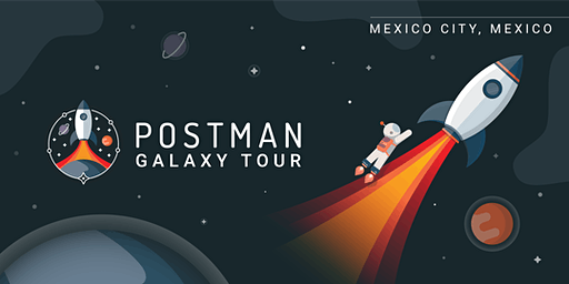 Postman Galaxy Tour: Mexico City