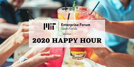 2020 Happy Hour - MIT Enterprise Forum of South Florida tickets