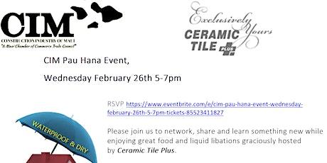 CIM Pau Hana Event, Wednesday February 26th 5-7pm tickets