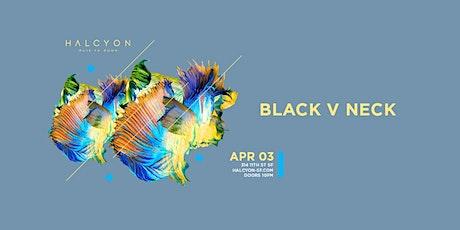 Black V Neck tickets
