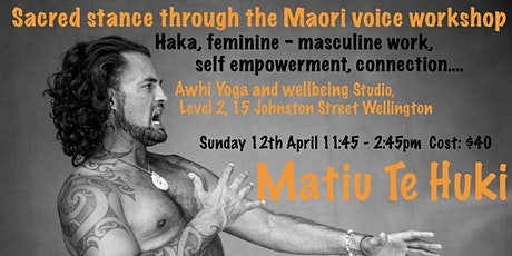 Sacred Stance through the Maori voice - Workshop tickets
