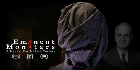"Film Screening of ""Eminent Monsters: A Manual For Modern Torture"" tickets"