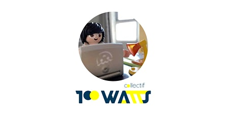 Entrepreneur.e.s, testez votre rentabilité avec le  Collectif 100 WATTS billets
