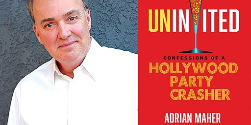 Adrian Maher Uninvited: Confessions of a Hollywood Party Crasher