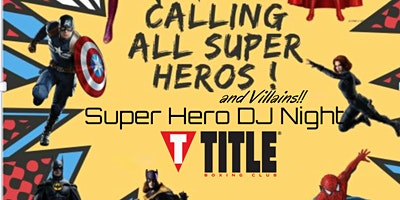 Super Hero DJ Night at Title Alamo