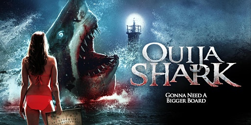 OUIJA SHARK - World Premiere With Director in Attendance and Post Q&A