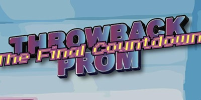 Throwback Prom: It's The Final Countdown...