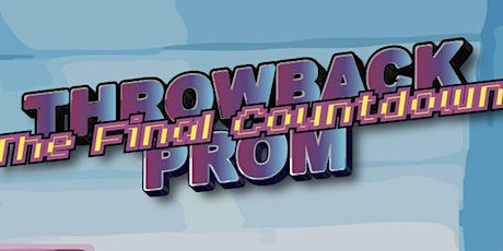 (CANCELED) Throwback Prom: It's The Final Countdown... tickets