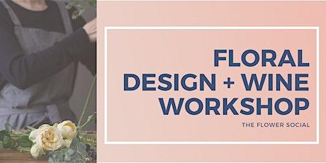 Floral Design + Wine Workshop tickets