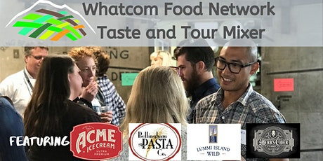Whatcom Food Network Taste & Tour Mixer tickets