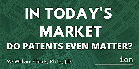 Lunch n' Learn: In Today's Market - Do Patents Even Matter? tickets