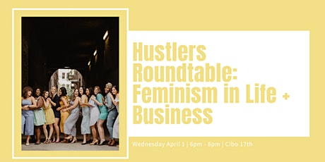 Hustlers Roundtable: Feminism in Life and Business (YYC) tickets