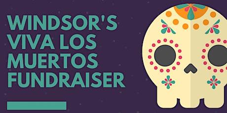Windsor Viva Los Muertos Fundraiser tickets