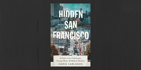 Hidden San Francisco with Chris Carlsson tickets