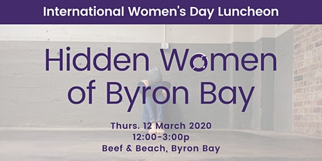 Hidden Women of Byron Bay Luncheon | International Women's Day tickets