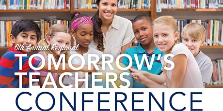 6th Annual Tomorrow's Teachers Conference-High School Registration tickets