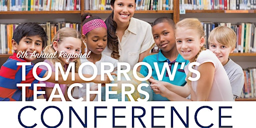 6th Annual Tomorrow's Teachers Conference-High School Registration