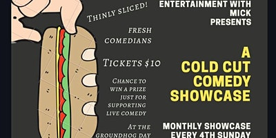 Mick Rice Hall's Cold Cut Comedy at The Groundhog Day Theater