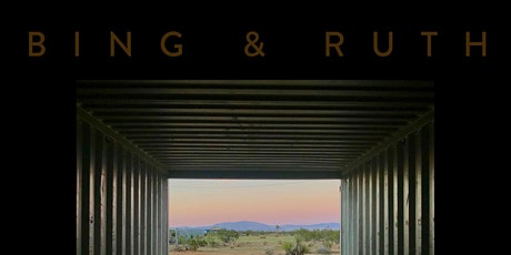 Bing & Ruth tickets