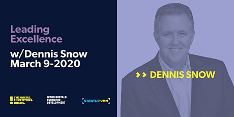 Leading Excellence with Dennis Snow tickets