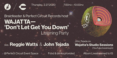Wajatta: 'Don't Let Get You Down' Listening Party tickets