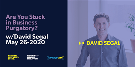 Are You Stuck in Business Purgatory? -David Segal tickets